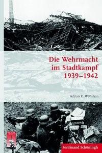 Abbildung von Wettstein | Die Wehrmacht im Stadtkampf 1939-1942 | 1. Aufl. 2014 | 2014