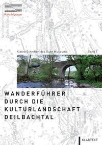Wanderführer durch die Kulturlandschaft Deilbachtal | / Grütter, 2013 | Buch (Cover)