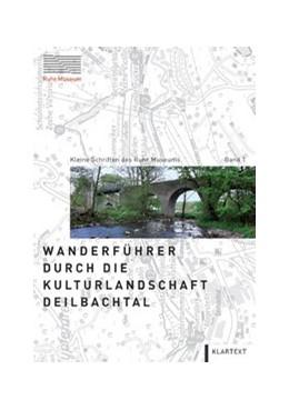 Abbildung von / Grütter | Wanderführer durch die Kulturlandschaft Deilbachtal | 2013