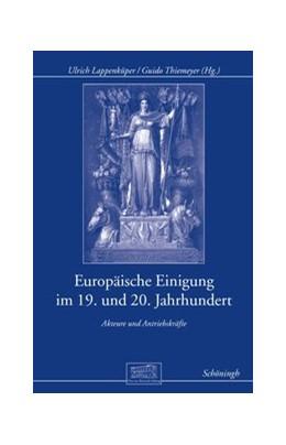 Abbildung von Lappenküper / Thiemeyer | Europäische Einigung im 19. und 20. Jahrhundert | 1. Aufl. 2013 | 2013 | Akteure und Antriebskräfte | 19