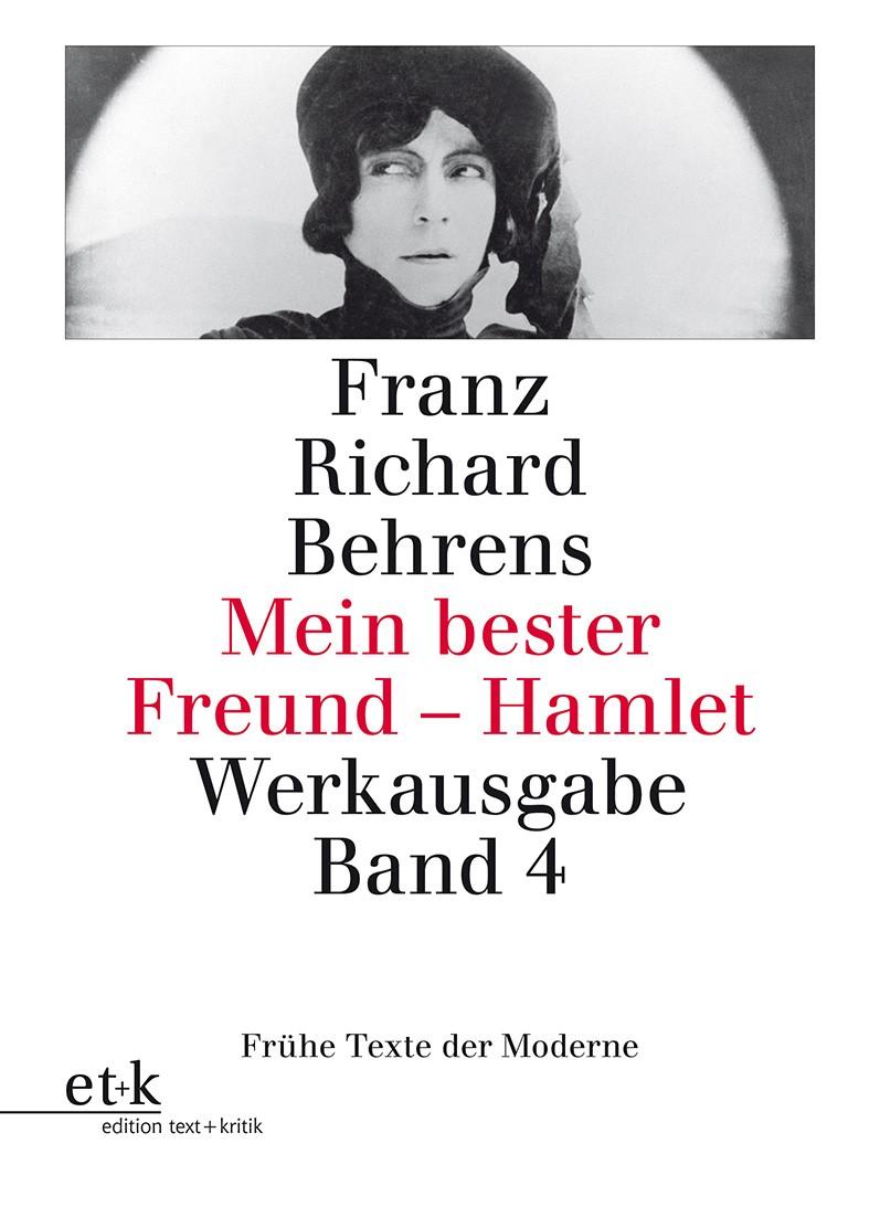 Abbildung von Behrens | Mein bester Freund - Hamlet. Drehbücher, Kinotexte, Filmkritiken | 2012