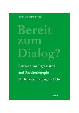 Abbildung von Zollinger | Bereit zum Dialog? | 2013 | Beiträge zur Psychiatrie und P...