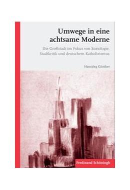 Abbildung von Günther | Umwege in eine achtsame Moderne | 1. Auflage | 2015 | beck-shop.de