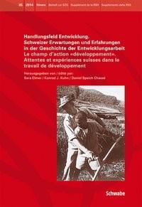 Abbildung von Elmer / Kuhn / Speich Chassé | Handlungsfeld Entwicklung. Schweizer Erwartungen und Erfahrungen in der Geschichte der Entwicklungsarbeit | 2014