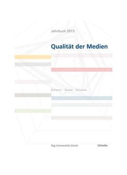 Abbildung von Jahrbuch Qualität der Medien 2013 | 2013 | Schweiz - suisse - Svizzera