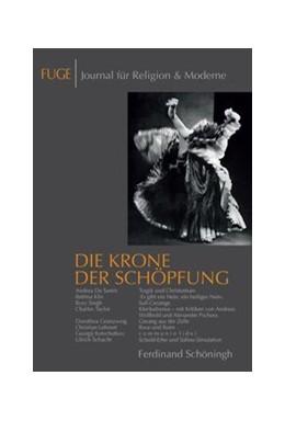 Abbildung von Knechtges / Schenuit   Die Krone der Schöpfung   1. Aufl. 2013   2013   Humanismus und Anti-Humanismus...   13
