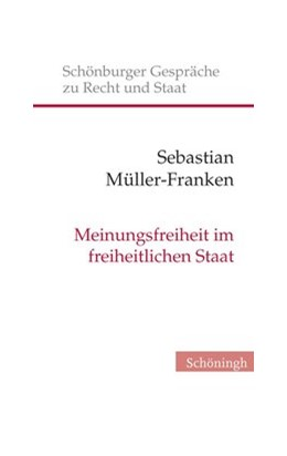 Abbildung von Müller-Franken   Meinungsfreiheit im freiheitlichen Staat   1. Aufl. 2013   2013   Verfassungserwartungen und Ver...   21