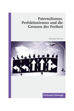 Abbildung von Drerup | Paternalismus, Perfektionismus und die Grenzen der Freiheit | 1. Aufl. 2013 | 2013