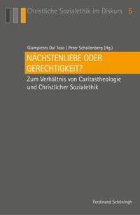 Abbildung von Dal Toso / Schallenberg | Nächstenliebe oder Gerechtigkeit? | 1. Aufl. 2014 | 2014