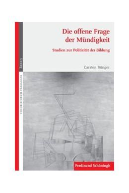 Abbildung von Bünger | Die offene Frage der Mündigkeit | 1. Aufl. 2013 | 2013 | Studien zur Politizität der Bi... | 5