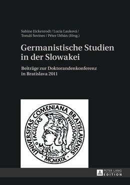 Abbildung von Eickenrodt / Lauková / Sovinec / Urbán | Germanistische Studien in der Slowakei | 2013 | Beiträge zur Doktorandenkonfer...