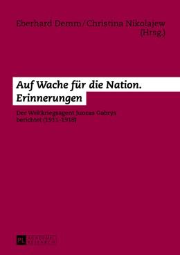 Abbildung von Demm / Nikolajew | Auf Wache für die Nation. Erinnerungen | 1. Auflage | 2013 | beck-shop.de
