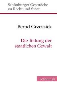 Abbildung von Grzeszick   Die Teilung der staatlichen Gewalt   1. Aufl. 2013   2013