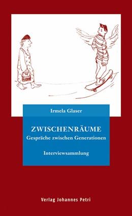 Abbildung von Glaser | Zwischenräume | 2013 | Gespräche zwischen Generatione...