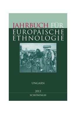 Abbildung von Alzheimer / Doering-Manteuffel / Drascek / Treiber | Jahrbuch für Europäische Ethnologie 8-2013 | 1. Aufl. 2013 | 2013 | Dritte Folge 8 - 2013 Ungarn | 8