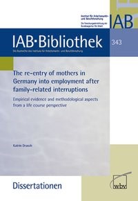Abbildung von Drasch | The re-entry of mothers in Germany into employment after family-related interruptions | 2013