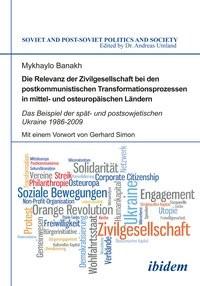 Abbildung von Banakh | Die Relevanz der Zivilgesellschaft bei den postkommunistischen Transformationsprozessen in mittel- und osteuropäischen Ländern | 2013