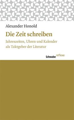Abbildung von Honold | Die Zeit schreiben | 2013 | Jahreszeiten, Uhren und Kalend... | 30