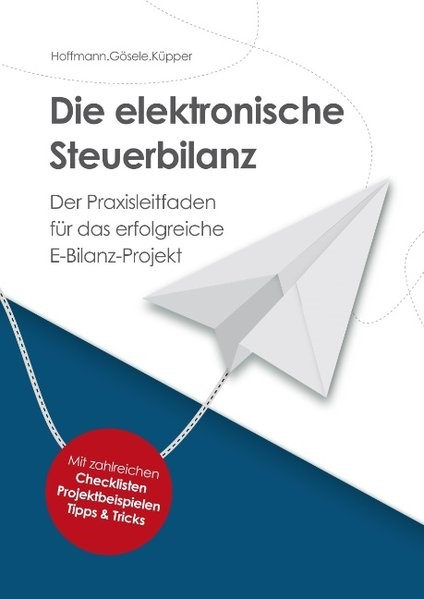 Abbildung von Hoffmann / Gösele / Küpper | Die elektronische Steuerbilanz | 2013