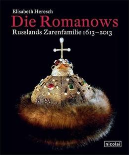 Abbildung von Heresch | Die Romanows | 2013 | Russlands Zarenfamilie 1613 - ...