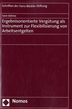 Ergebnisorientierte Vergütung als Instrument zur Flexibilisierung von Arbeitsentgelten | Oehme, 2007 | Buch (Cover)