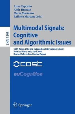 Abbildung von Esposito / Hussain / Marinaro / Martone | Multimodal Signals: Cognitive and Algorithmic Issues | 2009 | COST Action 2102 and euCogniti...