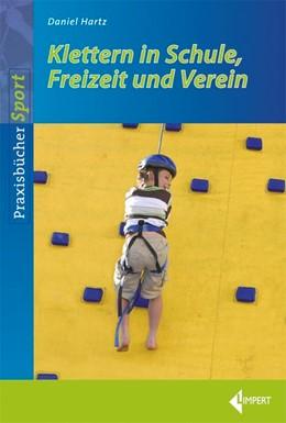 Abbildung von Hartz | Klettern in Schule, Freizeit und Verein | 1. Auflage | 2014 | beck-shop.de