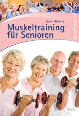 Abbildung von Gießing | Muskeltraining für Senioren | 2014
