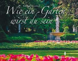 Abbildung von Schoenebeck | Wie ein Garten wirst du sein | 2. Auflage | 2008 | Ein Mensch, anziehend und wohl...