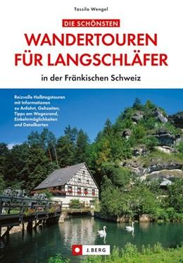 Abbildung von Wengel | Die schönsten Wandertouren für Langschläfer in der Fränkischen Schweiz | 2013