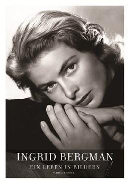 Abbildung von Rossellini / Schirmer   Ingrid Bergman - Ein Leben in Bildern   1. Auflage   2013   beck-shop.de