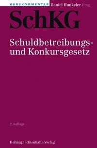 Abbildung von Hunkeler (Hrsg.)   Schuldbetreibungs- und Konkursgesetz: SchKG   2. Auflage   2014