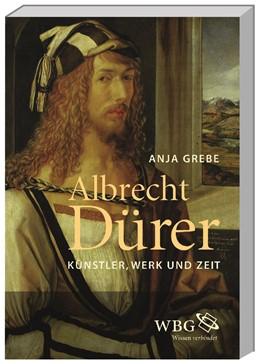 Abbildung von Grebe   Albrecht Dürer   2013   Künstler, Werk und Zeit