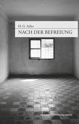 Abbildung von Adler / Filkins | Nach der Befreiung | 1. Aufl. 2013 | 2013 | Ausgewählte Essays zur Geschic...