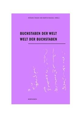 Abbildung von Ohashi / Roussel | Buchstaben der Welt - Welt der Buchstaben | 1. Aufl. 2014 | 2013 | 12