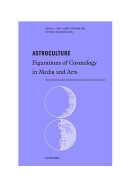 Abbildung von Neef / Sussmann / Boschung | Astroculture | 1. Aufl. 2014 | 2013 | Figurations of Cosmology in Me... | 17