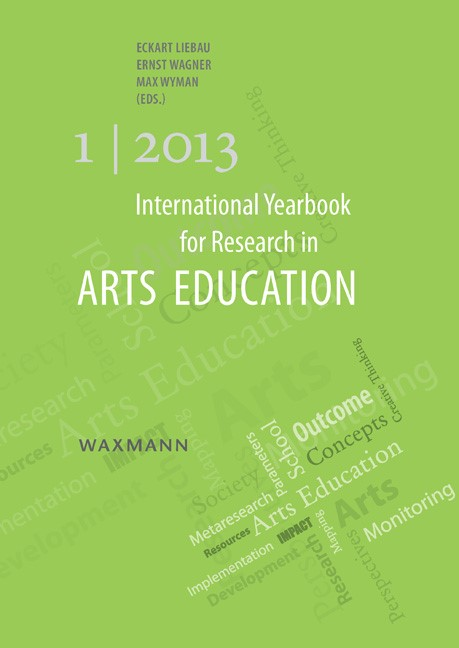 Abbildung von Liebau / Wagner / Wyman | International Yearbook for Research in Arts Education 1/2013 | 2013