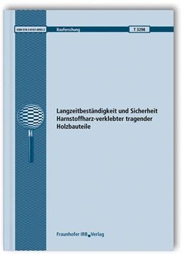 Abbildung von Aicher   Langzeitbeständigkeit und Sicherheit Harnstoffharz-verklebter tragender Holzbauteile. Abschlussbericht   1. Auflage   2013   3298   beck-shop.de