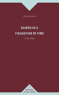 Abbildung von Boschung | Kairos as a Figuration of Time | 1. Aufl. 2013 | 2013