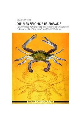Abbildung von Rees | Die verzeichnete Fremde | 1. Aufl. 2015 | 2015 | Formen und Funktionen des Zeic...