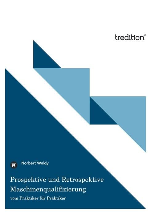 Abbildung von Waldy | Prospektive und Retrospektive Maschinenqualifizierung | 2013