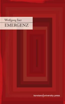 Abbildung von Iser / Schmitz | Emergenz | 1. Aufl. 2013 | 2013 | Nachgelassene und verstreut pu...