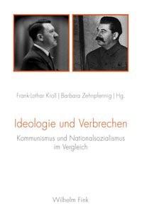 Abbildung von Kroll / Zehnpfennig | Ideologie und Verbrechen | 1. Aufl. 2014 | 2013