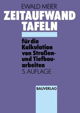 Abbildung von Meier | Zeitaufwand Tafeln für die Kalkulation von Straßen-und Tiefbauarbeiten | 5. Auflage | 1973