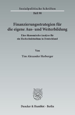 Abbildung von Herberger | Finanzierungsstrategien für die eigene Aus- und Weiterbildung | 2013 | Eine ökonomische Analyse für e... | Band 90