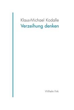 Abbildung von Kodalle | Verzeihung denken | 1. Aufl. 2013 | 2013 | Die verkannte Grundlage humane...
