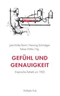 Abbildung von Müller-Tamm / Schmidgen / Wilke | Gefühl und Genauigkeit | 1. Aufl. 2014 | 2014