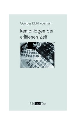Abbildung von Didi-Huberman | Remontagen der erlittenen Zeit | 1. Auflage | 2014 | beck-shop.de