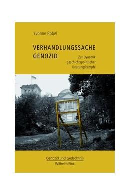 Abbildung von Robel   Verhandlungssache Genozid   1. Aufl. 2013   2013   Zur Dynamik geschichtspolitisc...