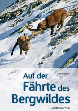 Abbildung von Rudigier | Auf der Fährte des Bergwildes | 1. Auflage | 2013 | beck-shop.de